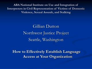 ABA National Institute on Use and Integration of Interpreters in Civil Representation of Victims of Domestic Violence,