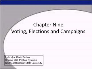 Chapter Nine Voting, Elections and Campaigns