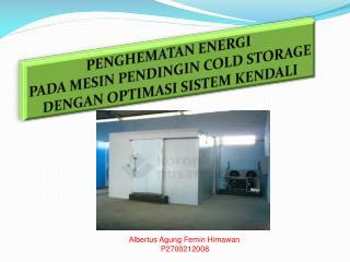 PENGHEMATAN  ENERGI  PADA MESIN PENDINGIN COLD STORAGE DENGAN OPTIMASI SISTEM KENDALI