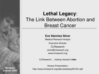 Lethal Legacy : The Link Between Abortion and Breast Cancer