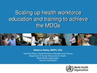 Scaling up health workforce education and training to achieve the MDGs