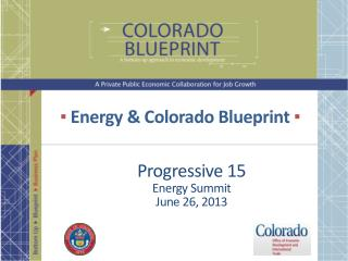 ▪  Energy & Colorado Blueprint  ▪