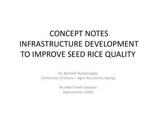 CONCEPT NOTES  INFRASTRUCTURE DEVELOPMENT TO IMPROVE SEED RICE QUALITY