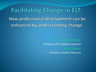 Facilitating Change in ELT:  How professional development can be enhanced by understanding change