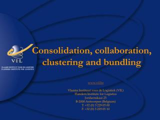 Consolidation, collaboration, clustering and bundling