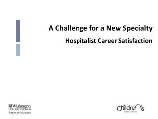 A Challenge for a New Specialty Hospitalist Career Satisfaction