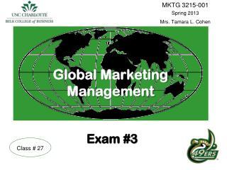 Global Marketing Management Exam #3