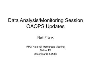 Data Analysis/Monitoring Session OAQPS Updates