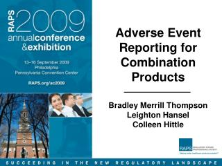 Adverse Event Reporting for Combination Products Bradley Merrill Thompson Leighton Hansel Colleen Hittle