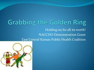 Grabbing the Golden Ring