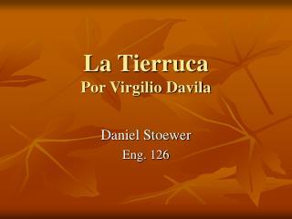 La Tierruca Por Virgilio Davila