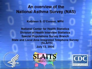 An overview of the National Asthma Survey NAS