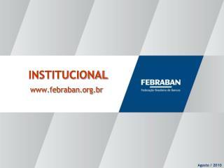 INSTITUCIONAL www.febraban.org.br