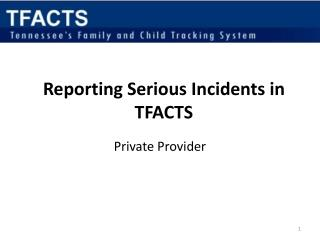 TFACTS Reporting a Critical or Serious Incident