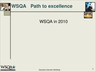 WSQA	Path to excellence