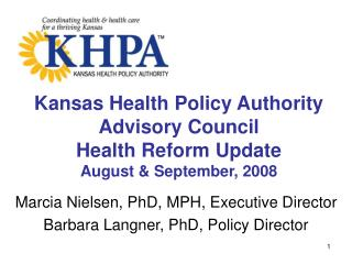 Kansas Health Policy Authority Advisory Council  Health Reform Update August & September, 2008