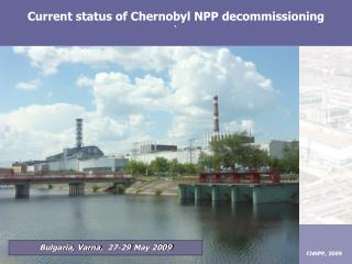 Current status of Chernobyl NPP decommissioning `
