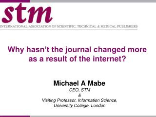 Why hasn't the journal changed more as a result of the internet?
