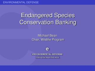 Endangered Species Conservation Banking