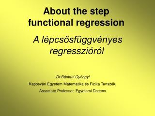 About the step functional regression A lépcsősfüggvényes regresszióról