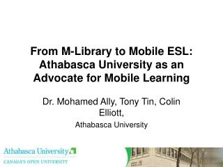 From M-Library to Mobile ESL: Athabasca University as an Advocate for Mobile Learning