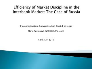Efficiency of  Market Discipline in the  Interbank  Market: The Case  of  Russia