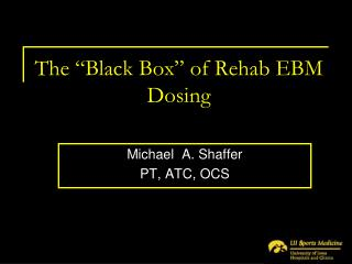 "The ""Black Box"" of Rehab EBM Dosing"