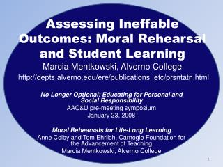 No Longer Optional: Educating for Personal and Social Responsibility AAC&U pre-meeting symposium January 23, 2008 Moral