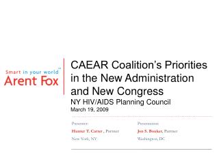 CAEAR Coalition's Priorities in the New Administration and New Congress NY HIV/AIDS Planning Council March 19, 2009