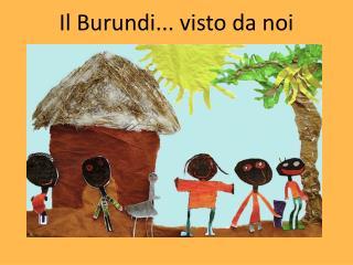 Il Burundi... visto da noi