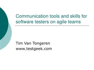 Communication tools and skills for software testers on agile teams