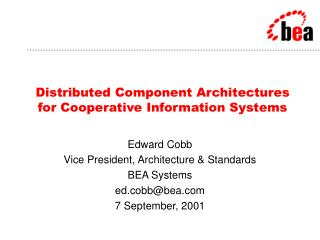 Distributed Component Architectures for Cooperative Information Systems