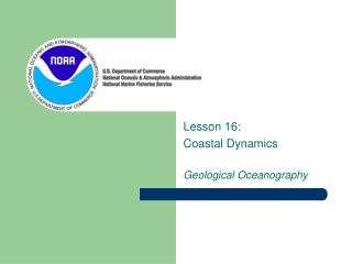 Lesson 16:  Coastal Dynamics Geological Oceanography