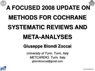 Giuseppe Biondi  Zoccai University of Turin ,  Turin , Italy METCARDIO,  Turin , Italy gbiondizoccai@gmail.com