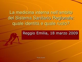 La medicina interna nell'ambito del Sistema Sanitario Regionale: quale identità e quale ruolo?