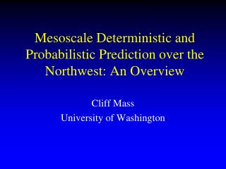 Mesoscale Deterministic and Probabilistic Prediction over the Northwest: An Overview