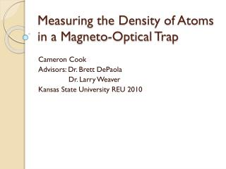 Measuring the Density of  Atoms in a Magneto-Optical Trap