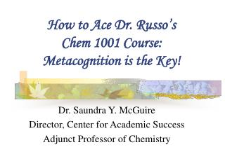 How to Ace Dr. Russo's Chem 1001 Course: Metacognition is the Key!
