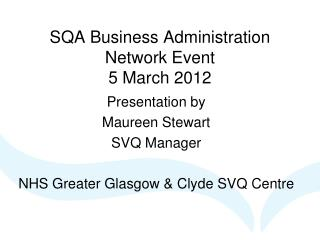 SQA Business Administration Network Event  5 March 2012