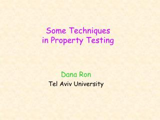 Some Techniques  in Property Testing