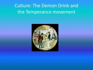 Culture: The Demon Drink and the Temperance movement