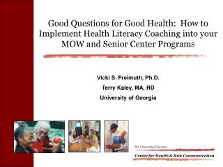 Good Questions for Good Health:  How to Implement Health Literacy Coaching into your MOW and Senior Center Programs