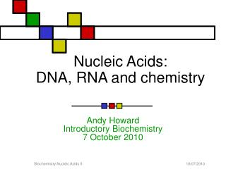 Nucleic Acids: DNA, RNA and chemistry