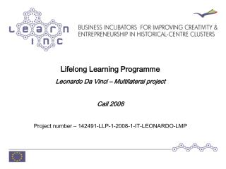 Lifelong Learning Programme Leonardo Da Vinci – Multilateral project Call 2008 Project number – 142491-LLP-1-2008-1-IT-