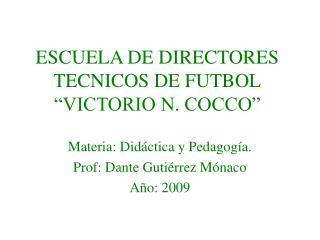 """ESCUELA DE DIRECTORES TECNICOS DE FUTBOL """"VICTORIO N. COCCO"""""""