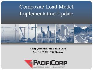 Composite Load Model Implementation Update