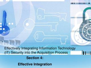 Effectively Integrating Information Technology (IT) Security into the Acquisition Process