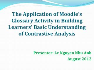 The Application of Moodle's Glossary Activity in Building Learners' Basic Understanding of Contrastive Analysis