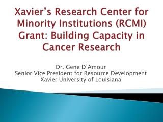 Xavier's Research Center for Minority Institutions (RCMI) Grant: Building Capacity in Cancer Research