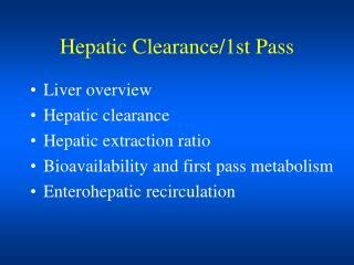 Hepatic Clearance/1st Pass